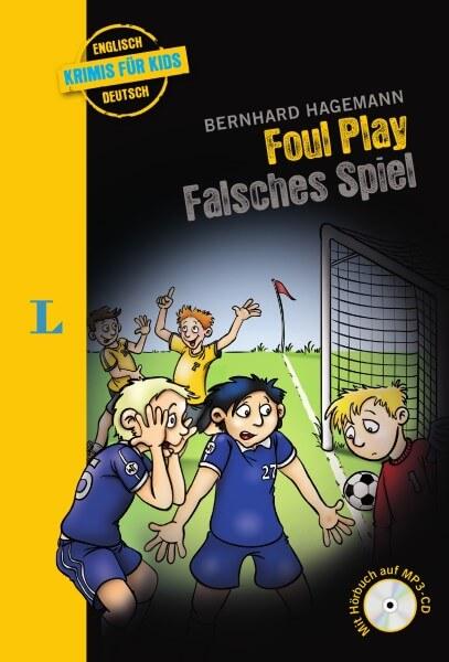 Langenscheidt Krimis für Kids - Foul Play - Falsches Spiel