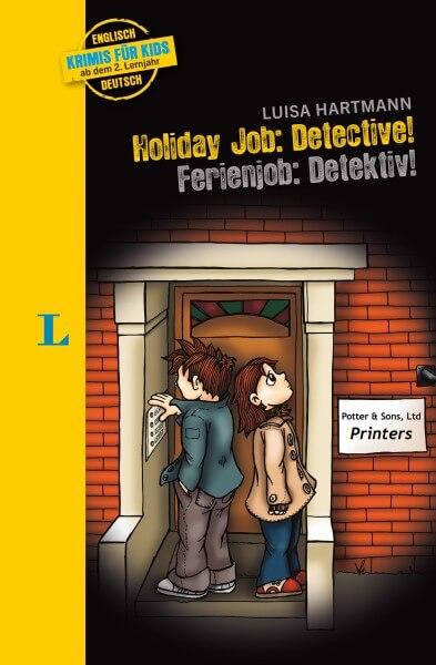 Langenscheidt Krimis für Kids - Holiday Job: Detective - Ferienjob: Detective