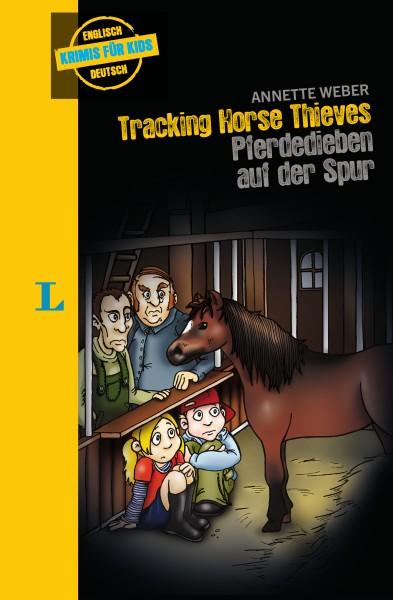 Langenscheidt Krimis für Kids - Tracking Horse Thieves - Pferdedieben auf der Spur