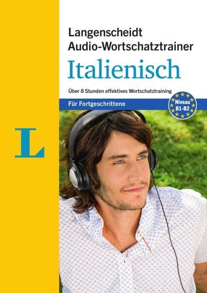 Langenscheidt Audio-Wortschatztrainer Italiensch für Fortgeschrittene