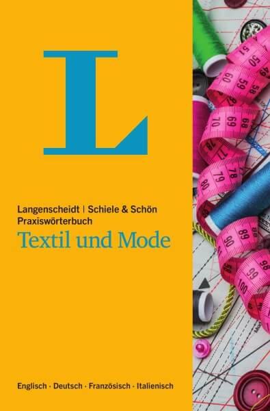 Langenscheidt Schiele & Schön Praxiswörterbuch Textil und Mode