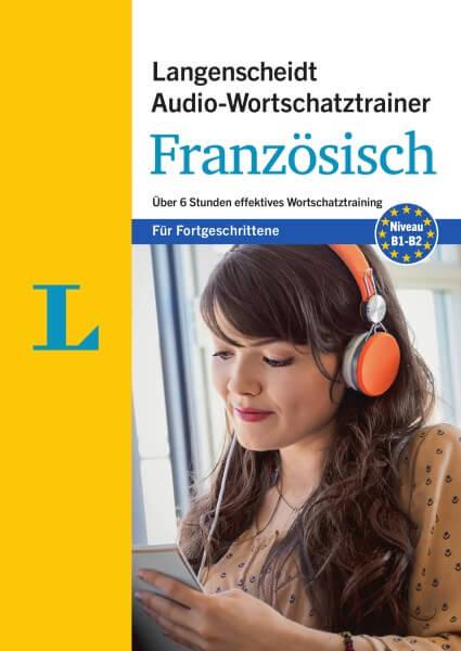 Langenscheidt Audio-Wortschatztrainer Französisch für Fortgeschrittene