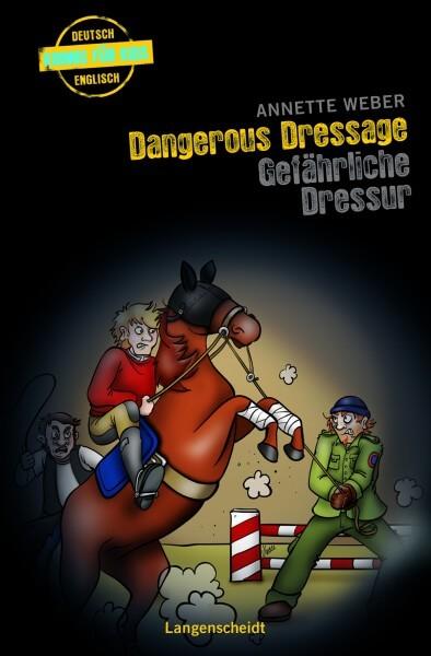 Langenscheidt Krimis für Kids - Dangerous Dressage - Gefährliche Dressur